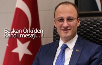 Başkan Örki'den Kandil mesajı