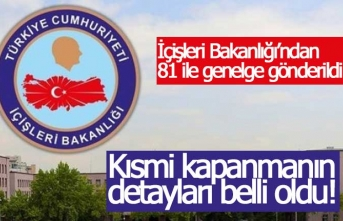 İçişleri Bakanlığı kısmi kapanmanın detaylarını açıkladı!