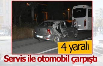 Servis aracı ile otomobil çarpıştı: 4 yaralı