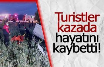 Turistler kazada hayatını kaybetti!