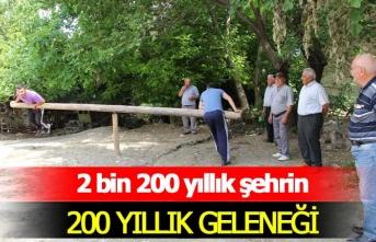 2 bin 200 yıllık şehrin 200 yıllık geleneği