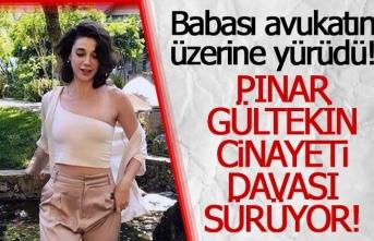 Pınar Gültekin davası devam ediyor