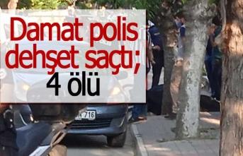 Damat polis dehşet saçtı; 4 ölü (GÖRÜNTÜLÜ)