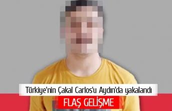 Türkiye'nin 'Çakal Carlos'u Aydın'da yakalandı