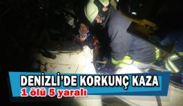 Denizli'de korkunç kaza 1 ölü 5 yaralı