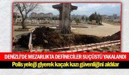 Denizli'de mezarlıkta defineciler suçüstü...