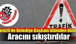 Denizli'de Belediye Başkanı ölümden...
