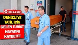 Denizli'ye tatil için gelen turist hayatını...