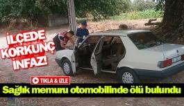 Sağlık memuru otomobilinde ölü bulundu