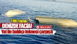 Yat ile balıkçı teknesi çarpıştı