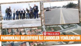 Pamukkale Belediyesi ile caddeler yenileniyor
