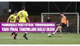 Pamukkale'deki futbol turnuvasında yarı...
