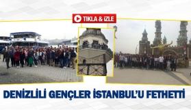Denizlili gençler İstanbul'u fethetti