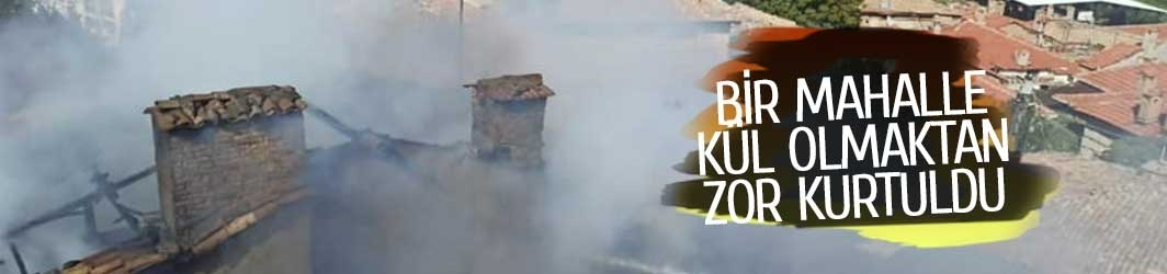 Mahalle yanmaktan son anda kurtuldu