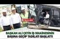 Başkan Ali Çetin iş makinesinin başına geçip tadilatı başlattı