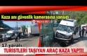 Turistleri taşıyan araç kaza yaptı!