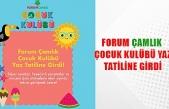 Forum Çamlık Çocuk Kulübü yaz tatiline girdi