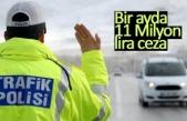 Bir ayda 11 Milyon lira ceza