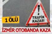 İzmir otobanda kaza; 1 ölü 1 yaralı
