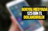 Sosyal medyada 125 bin tl dolandırıldı