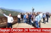 Başkan Örki'den 24 Temmuz mesajı