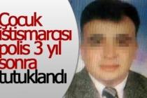 Çocuk istismarcısı polis 25 yıl hapis cezasına çarptırıldı!
