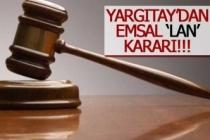 Yargıtay'dan emsal 'Lan' kararı