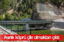 Asırlık köprü çile olmaktan çıktı