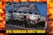Aynı fabrikada ikinci yangın