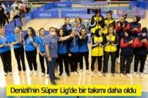 Denizli'nin Süper Lig'de bir takımı daha oldu