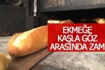 Ekmeğe kaşla göz arasında zam!