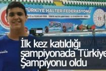 İlk kez katıldığı şampiyonada Türkiye Şampiyonu oldu