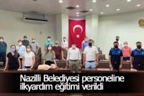 Nazilli Belediyesi personeline ilkyardım eğitimi verildi