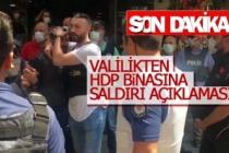 Valilikten HDP binasına saldırı açıklaması