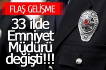 33 ilde Emniyet Müdürü değişti!!!