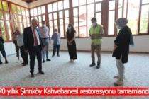 70 yıllık Şirinköy Kahvehanesi restorasyonu tamamlandı