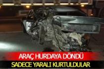 Hurdaya dönen araçtan sadece yaralı kurtuldular; 5 yaralı