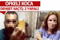 Öfkeli koca yaşattığı dehşeti sosyal medyada yayınladı
