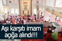 Aşı karşıtı imam açığa alındı!!!
