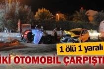 İki otomobilin kazasında 1 kişi öldü, 1 kişi de yaralandı