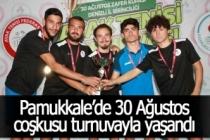 Pamukkale'de 30 Ağustos coşkusu turnuvayla yaşandı