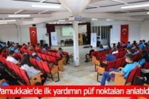 Pamukkale'de ilk yardımın püf noktaları anlatıldı