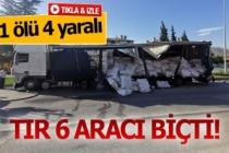 Tır 6 aracı biçti; 1 ölü 4 yaralı (GÖRÜNTÜLÜ)