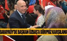 Sarayköy'de Başkan Özbaş'a sürpriz karşılama