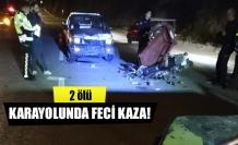 Karayolunda feci kaza!  2 ölü