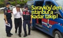 Sarayköy'den İstanbul'a kadar takip!