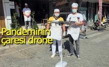 Pandeminin çaresi drone