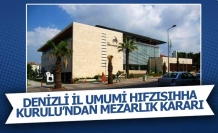 Denizli İl Umumi Hıfzısıhha Kurulu'ndan mezarlık kararı!