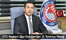 DTO Başkanı Uğur Erdoğan'dan 15 Temmuz Mesajı