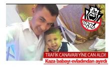 Kaza, evlat ve babayı ayırdı